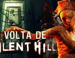 SILENT HILL DE VOLTA AOS GAMES E AOS CINEMAS